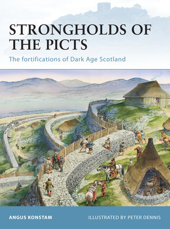 Strongholds of the Picts by Angus Konstam