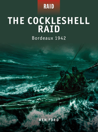 The Cockleshell Raid - Bordeaux 1942 by