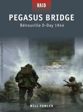 Pegasus Bridge - Benouville D-Day 1944 by Will Fowler