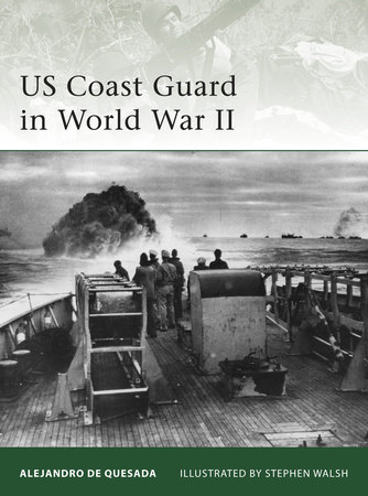 US Coast Guard in World War II by Alejandro de Quesada