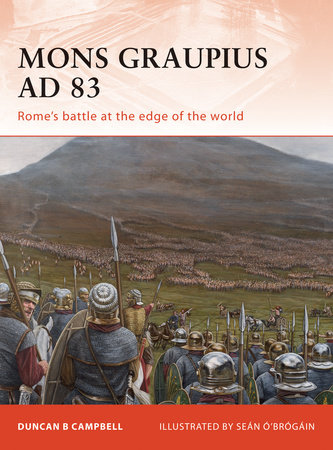 Mons Graupius AD 83 by Duncan B Campbell