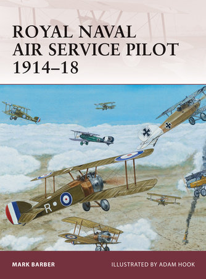 Royal Naval Air Service Pilot 1914-18 by Mark Barber