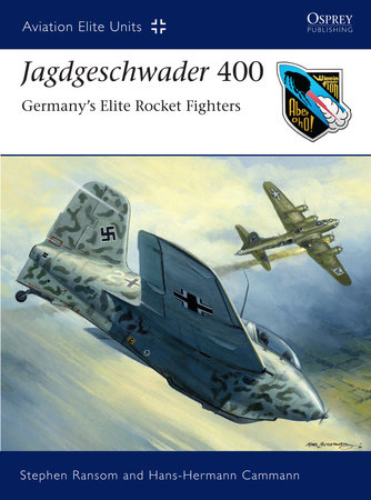 Jagdgeschwader 400 by Cammann Hans-Hermann and Stephen Ransom