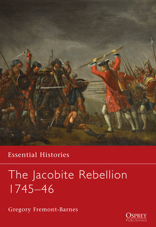 The Jacobite Rebellion 1745-46 by Gregory Barnes