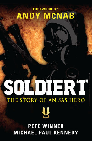 Soldier 'I' - The story of an SAS Hero by Michael Paul Kennedy and Pete Winner