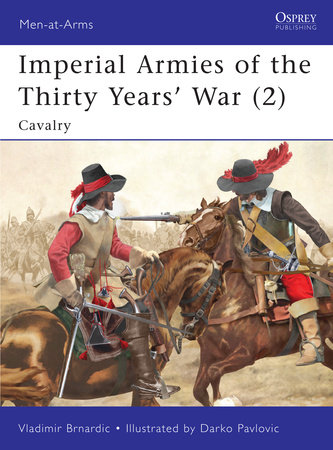 Imperial Armies of the Thirty Years' War (2) by Vladimir Brnardic
