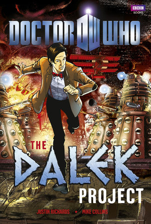 Doctor Who: The Dalek Project by Justin Richards and Mike Collings