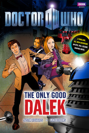 Doctor Who: The Only Good Dalek by Mike Collins and Justin Richards