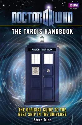 Doctor Who: The Tardis Handbook by Steve Tribe
