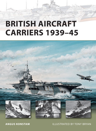 British Aircraft Carriers 1939-45 by