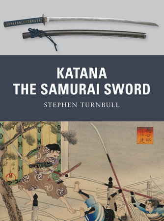 Katana: The Samurai Sword by