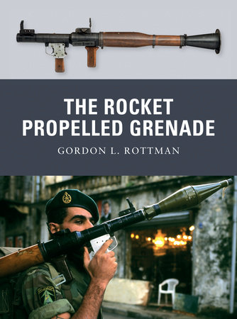 The Rocket Propelled Grenade by Gordon Rottman