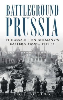 Battleground Prussia by Prit Buttar