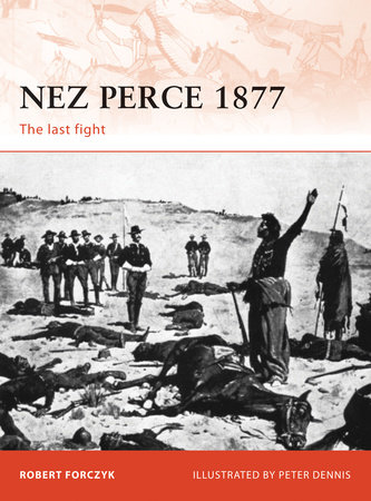 Nez Perce 1877 by Robert Forczyk