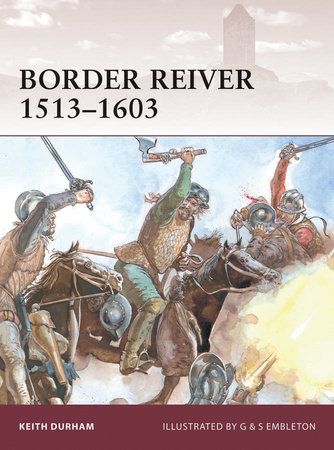 Border Reiver 1513-1603 by