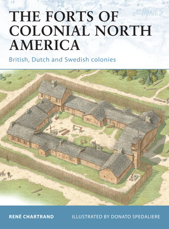 The Forts of Colonial North America by