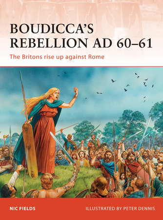 Boudicca's Rebellion AD 60-61 by Nic Fields