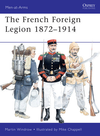 French Foreign Legion 1872-1914 by