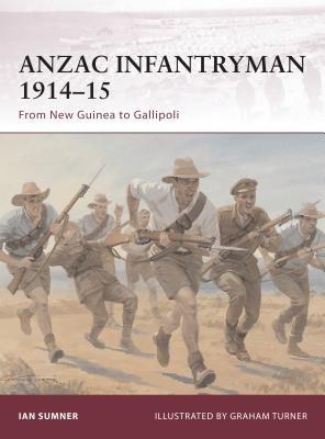 ANZAC Infantryman 1914-15 by Ian Sumner