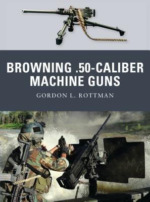 Browning .50-caliber Machine Guns by