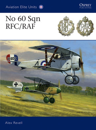 No 60 Sqn RFC/RAF by Alex Revell