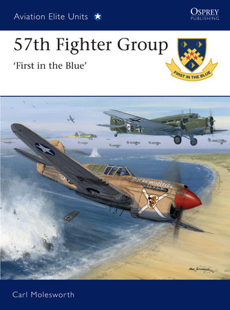 57th Fighter Group - First in the Blue by Carl Molesworth