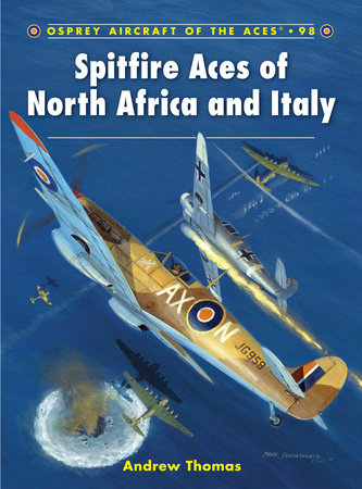 Spitfire Aces of North Africa and Italy by Andrew Thomas
