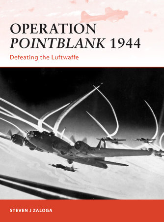 Operation Pointblank 1944 by Steven Zaloga