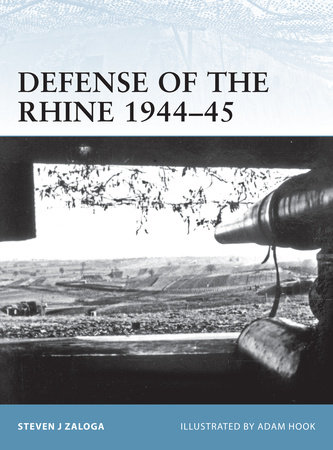 Defense of the Rhine 1944-45 by Steven Zaloga