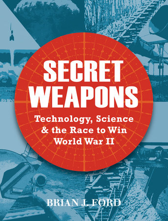 Secret Weapons by Brian J. Ford