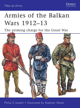 Armies of the Balkan Wars 1912-13 by Philip Jowett