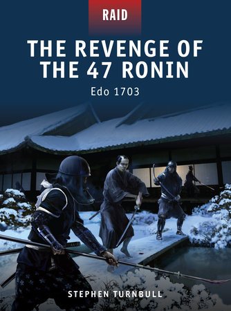 The Revenge of the 47 Ronin - Edo 1703 by