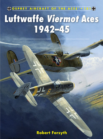 Luftwaffe Viermot Aces 1942-45 by Robert Forsyth