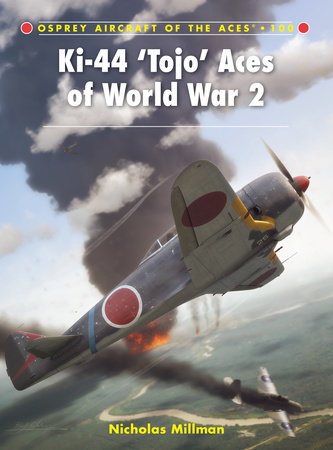 Ki-44 'Tojo' Aces of World War 2 by Nicholas Millman