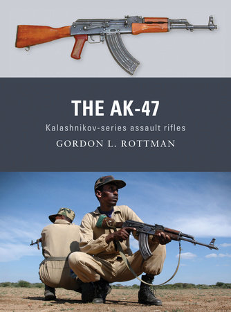 The AK-47 by Gordon Rottman
