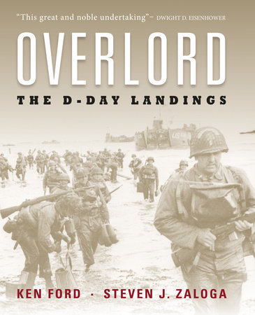 Overlord by Steven J. Zaloga and Ken Ford