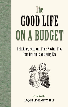 The Good Life on a Budget by Jaqueline Mitchell
