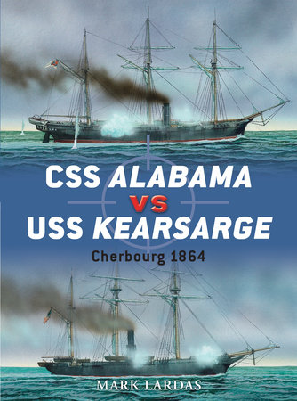 CSS Alabama vs USS Kearsarge by Mark Lardas