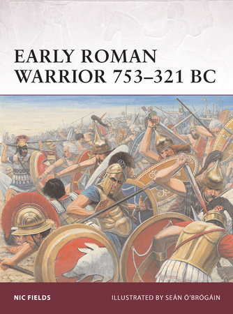Early Roman Warrior 753-321 BC by Nic Fields