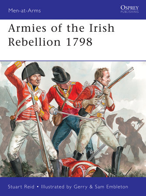 Armies of the Irish Rebellion 1798 by Stuart Reid