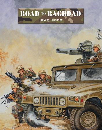 Road to Baghdad by Shawn Carpenter, Robby Carpenter, Leigh Neville and Jim Roots