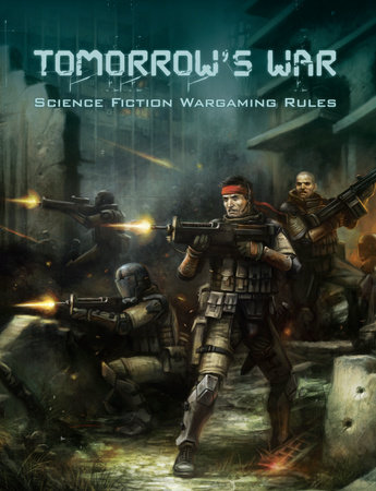 Tomorrow's War (Science Fiction Wargaming Rules) by Shawn Carpenter and Robby Carpenter