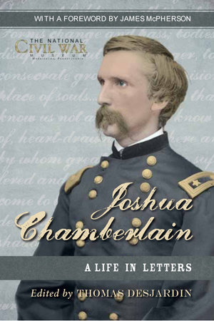 Joshua L. Chamberlain by Thomas Desjardin and The National Civil War Museum