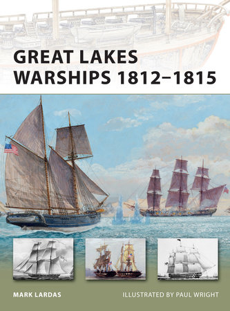Great Lakes Warships 1812-1815 by Mark Lardas