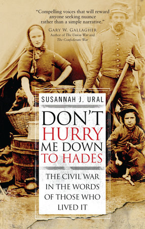 Don't Hurry Me Down to Hades by Susannah Ural
