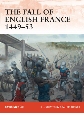 The Fall of English France 1449-53 by