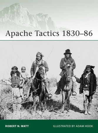 Apache Tactics 1830-86 by Robert Watt