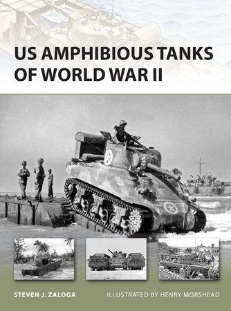 US Amphibious Tanks of World War II by Steven Zaloga