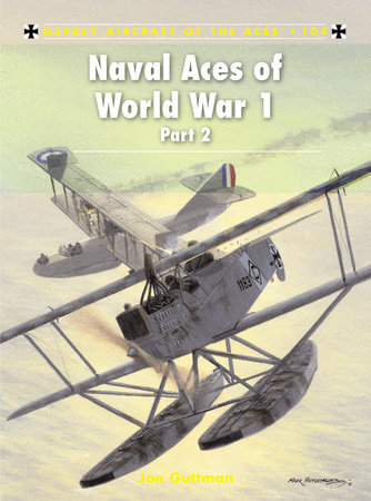 Naval Aces of World War 1 part 2 by Jon Guttman