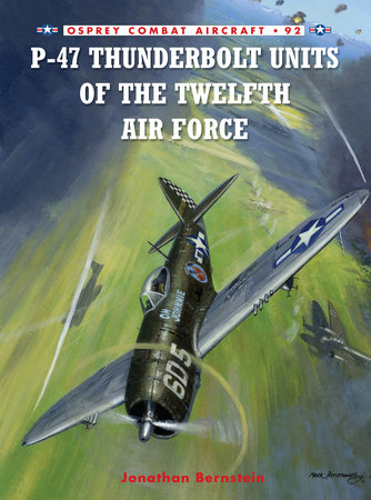P-47 Thunderbolt Units of the Twelfth Air Force by